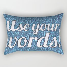 Use Your Words! Rectangular Pillow
