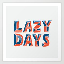 LAZY DAYS Art Print