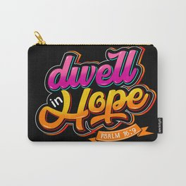 Dwell in Hope Psalm 16:9 Carry-All Pouch