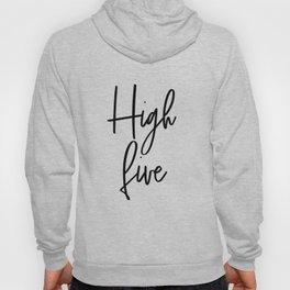 High Five, Inspirational Art, Printable Art, Scandinavian Print, Motivationa Art Hoody