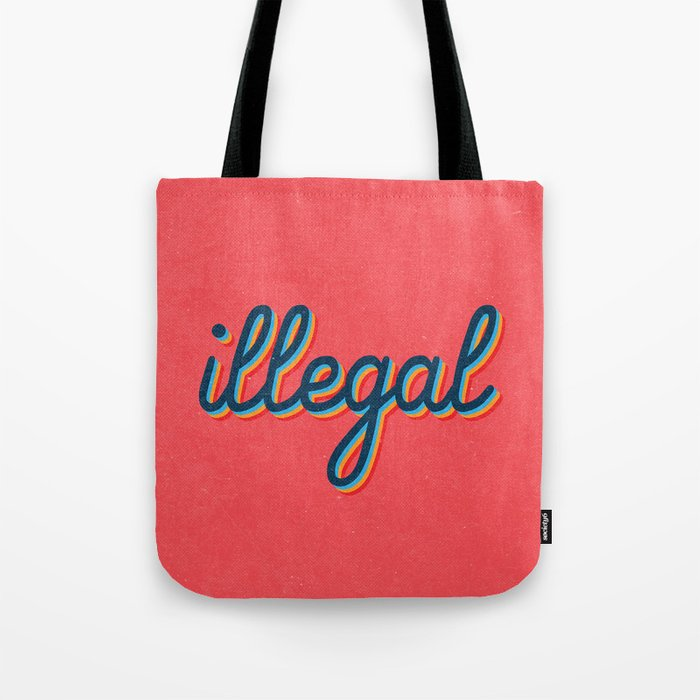 Illegal - pink version Tote Bag