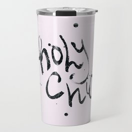 Holy Chic calligraphy Travel Mug