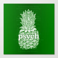psych Canvas Prints featuring Psych Pineapple! by Alohalani