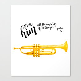 Praise him with the trumpet shirt Bible lovers Canvas Print