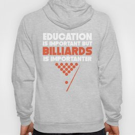 Education Is Important But Billiards Is Importanter Hoody