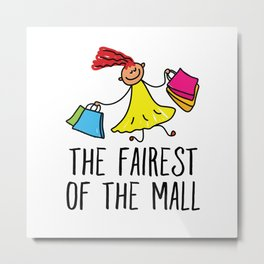 The Fairest Of The Mall Metal Print