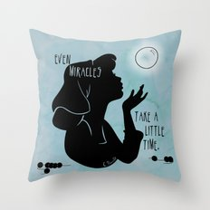 Even Miracles Take a Little Time Throw Pillow