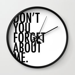 Don't you forget about me Wall Clock