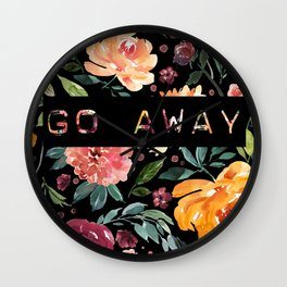 Say it with Flowers: GO AWAY Wall Clock