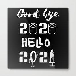 Goodbye 2020 Hello 2021 Metal Print