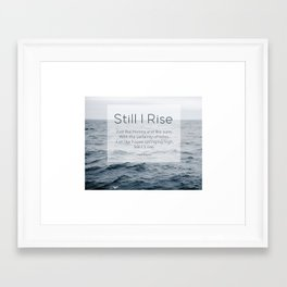 Ocean Waves. Still I Rise by Maya Angelou Framed Art Print