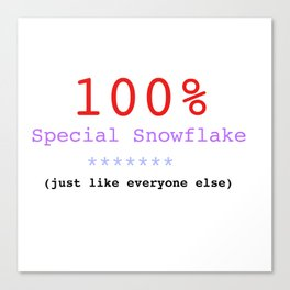 100% Special Snowflake Canvas Print