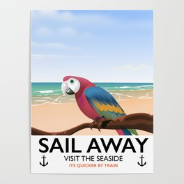Sail Away Visit the seaside Parrot Poster
