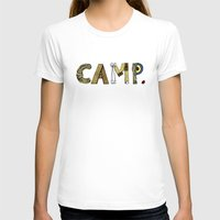 camp T-shirts featuring CAMP. by AnnieInk