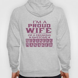 I'M A PROUD BUSINESS MANAGER'S WIFE Hoody
