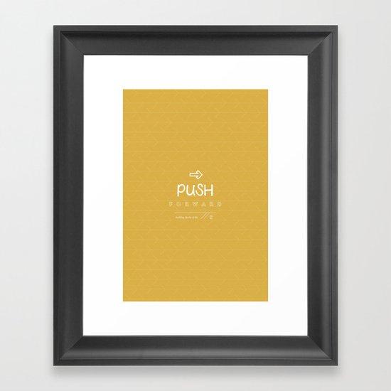 Push Forward Framed Art Print