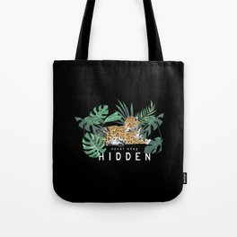 Never stay hidden slogan with jaguar Tote Bag