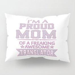 I'M A PROUD TRANSLATOR'S MOM Pillow Sham