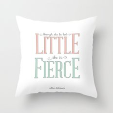 Though She Be But Little She is Fierce #society6  Throw Pillow