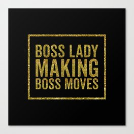 Boss Lady Making Boss Moves, Quote Canvas Print