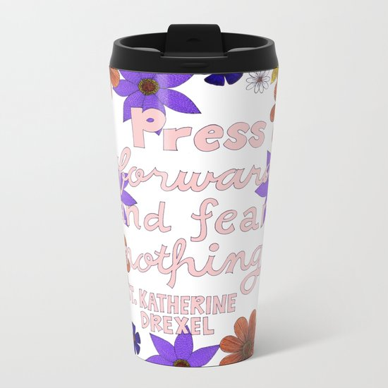 Press Forward And Fear Nothing I Metal Travel Mug