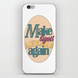 Make Bigots Afraid Again iPhone Skin