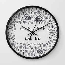 Live, Love & Let Be Wall Clock