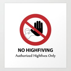 Authorized Highfives Only Art Print