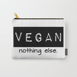 Vegan nothing else black letters Carry-All Pouch
