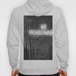Be Reasonable (Black and White) Hoody