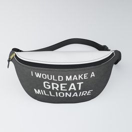 A Great Millionaire Funny Quote Fanny Pack
