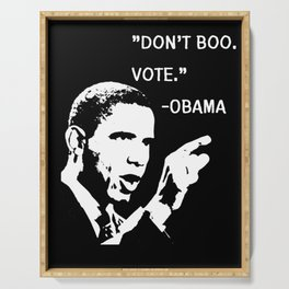 Don't Boo. Vote. | Barack Obama Quote Serving Tray