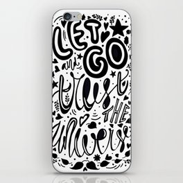 let go and trust the universe iPhone Skin