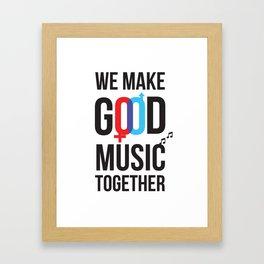Good Music Framed Art Print