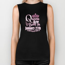 Queens Are Born On January 27th Funny Birthday T-Shirt Biker Tank