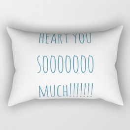 Heart You Soooooo Much!!!!! Rectangular Pillow