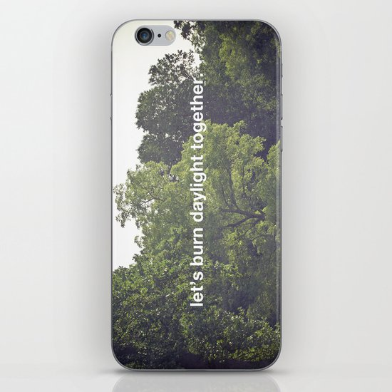 let's burn daylight together iPhone & iPod Skin