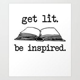 Get Lit Book Lover Funny Reader Gift Quote Apparel Art Print