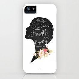 She is Clothed in Strength and Dignity iPhone Case