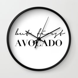 But first avocado Wall Clock