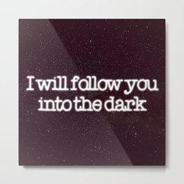 Into the dark Metal Print