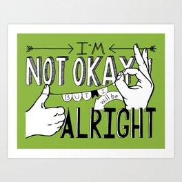 I'm Not Okay (green) Art Print