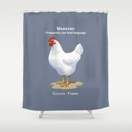 Funny White Leghorn Hen Fowl Language Chicken Farmer Shower Curtain