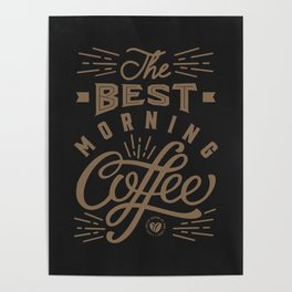 The Best Morning Coffee Poster