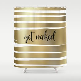 Get Naked, Gold, Striped, Abstract Shower Curtain