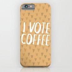 I Vote Coffee Slim Case iPhone 6s