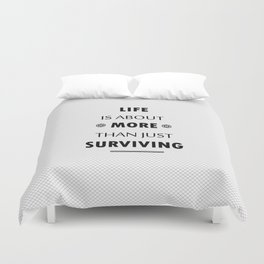 more than just surviving  Duvet Cover