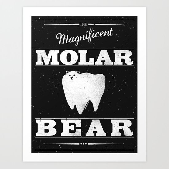 Molar Bear (Gentlemen's Edition) Art Print