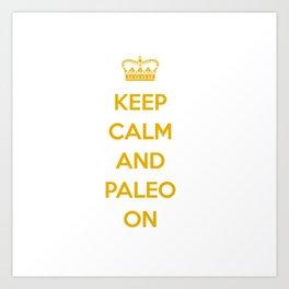 Keep calm and paleo on Art Print