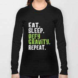 eat sleep defy gravity repeat hipster t-shirts Long Sleeve T-shirt
